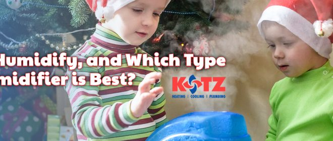 Why Humidify, and Which Type of Humidifier is Best?