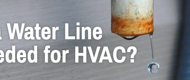 Is A Water Line Needed For HVAC?